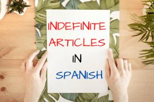 indefinite articles in Spanish