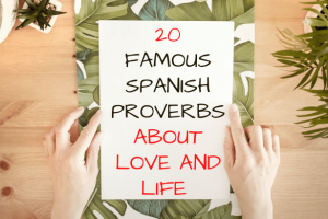 Spanish proverbs about love and life
